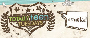 Totally Teen Tuesdays